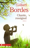 Chante, rossignol   Bordes, Gilbert (1948-....). Auteur