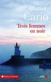 Daniel Cario - Trois femmes en noir.