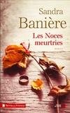 Sandra Banière - Les noces meurtries.