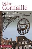 Didier Cornaille - Sur les cendres des ronces.