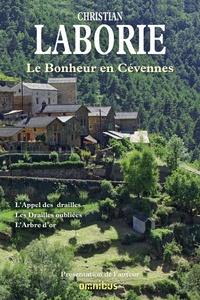 Christian Laborie - Le bonheur en Cévennes - L'Appel des drailles ; Les Drailles oubliées ; L'Arbre d'or.