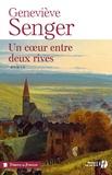 Geneviève Senger - Un coeur entre deux rives.
