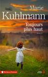 Marie Kuhlmann - Toujours plus haut.