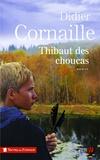 Didier Cornaille - Thibaut des choucas.