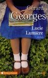 Gérard Georges - Lucie lumière.