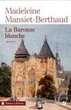 Madeleine Mansiet-Berthaud - Le gardien des sables Tome 3 : La baronne blanche.