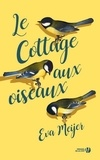 Eva Meijer - Le cottage aux oiseaux.