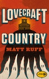 Matt Ruff - Lovecraft country.