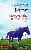 Emmanuel Prost - L'antichambre du bon Dieu.