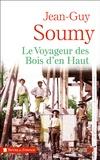 Jean-Guy Soumy - Le voyageur des bois d'en-haut.