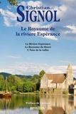 Christian Signol - Le royaume de la rivière Espérance - La Rivière Espérance ; Le Royaume du fleuve ; L'Ame de la vallée.