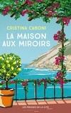 Cristina Caboni - La maison aux miroirs.