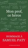 Collectif d'auteurs - Mon prof, ce héros.