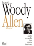 Le petit Woody Allen illustré / par Woody Allen et Linda Sunshine | Allen, Woody (1935-....)