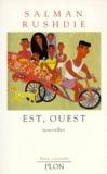 Est, Ouest : nouvelles / Salman Rushdie | Rushdie, Salman (1947-....)
