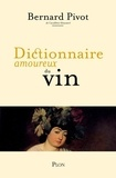 Dictionnaire amoureux du vin / Bernard Pivot,... | Pivot, Bernard (1935-....)