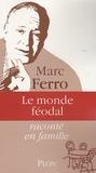 Le monde féodal / Marc Ferro | Ferro, Marc (1924-....)