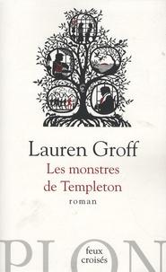 Lauren Groff - Les monstres de Templeton.