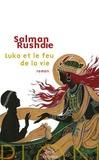 Luka et le feu de la vie / Salman Rushdie | Rushdie, Salman (1947-....)