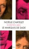 Noëlle Châtelet - Entretien avec le marquis de Sade.