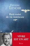 Frédéric Lenoir - Petit traité de vie intérieure.