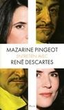 Mazarine Pingeot - Entretien avec René Descartes.