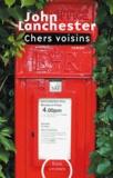 Chers voisins / John Lanchester | Lanchester, John (1962-....)