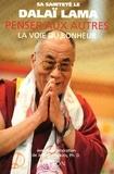 Dalaï-Lama - Penser aux autres - La voie du bonheur.