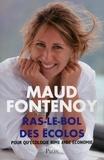 Maud Fontenoy - Ras-le-bol des écolos - Pour qu'écologie rime enfin avec économie.