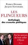 Patrice Duhamel et Jacques Santamaria - Les flingueurs - Anthologie des cruautés politiques.