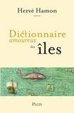 Hervé Hamon - Dictionnaire amoureux des îles.
