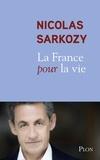 Nicolas Sarkozy - La France pour la vie.