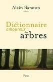 Alain Baraton - Dictionnaire amoureux des arbres.