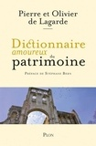 Dictionnaire amoureux du patrimoine / Pierre et Olivier de Lagarde   Lagarde, Pierre de (1932-....)