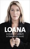 Loana - Si dure est la nuit, si tendre est la vie.
