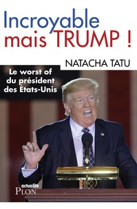 Natacha Tatu - Incroyable mais Trump !.