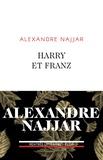 Harry et Franz / Alexandre Najjar | Najjar, Alexandre (1967-....)