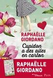 Cupidon a des ailes en carton : roman / Raphaëlle Giordano | Giordano, Raphaëlle (1974-....). Auteur