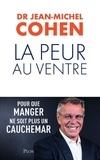 Jean-Michel Cohen - La peur au ventre - Pour que manger ne soit plus un cauchemar.
