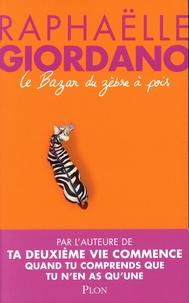 Raphaëlle Giordano - Le Bazar du zèbre à pois.