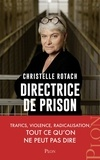 Christelle Rotach - Directrice de prison - Terrorisme, surpopulation, suicide... Tout ce qu'on ne peut pas dire.