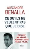 Alexandre Benalla - Ce qu'ils ne veulent pas que je dise.