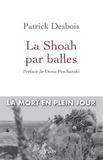 Patrick Desbois - La Shoah par balles.