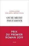 On ne meurt pas d'amour / Géraldine Dalban-Moreynas | Dalban-Moreynas, Géraldine