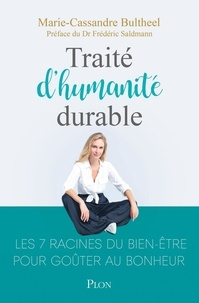 Marie-Cassandre Bultheel - Traité d'humanité durable - Les 7 racines du bien-être.