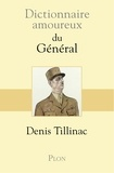 Denis Tillinac - Dictionnaire amoureux du Général.