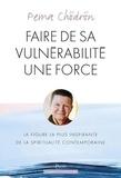 Pema Chödrön - Faire de sa vulnérabilité une force.