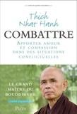 Thich Nhat Hanh - Vivre en pleine conscience : combattre.