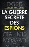 Jacques Follorou - La guerre secrète du renseignement.