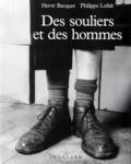 Philippe Lefait et Hervé Bacquer - Des souliers et des hommes.